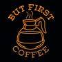 But First Coffee artwork