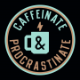 Caffeinate And Procrastinate artwork