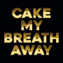 Cake My Breath Away artwork