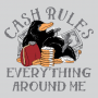 Cash Rules Everything Around Me artwork