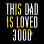 This Dad Is Loved 3000 artwork