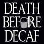 Death Before Decaf artwork