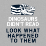 Dinosaurs Didn't Read artwork