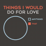Things I Would Do For Love artwork