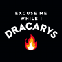 Excuse Me While I Dracarys artwork