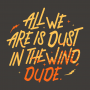 All We Are Is Dust In The Wind, Dude artwork