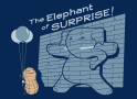 The Elephant of Surprise! artwork