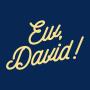 Ew, David! artwork