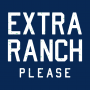 Extra Ranch Please artwork