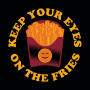 Keep Your Eyes On The Fries artwork