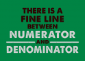 There Is A Fine Line Between Numerator And Denominator artwork
