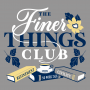 The Finer Things Club artwork
