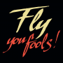 Fly You Fools! artwork