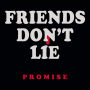 Friends Don't Lie artwork