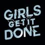 Girls Get It Done artwork