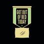 Got Out Of Bed Today artwork