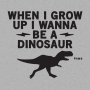 When I Grow Up I Wanna Be A Dinosaur artwork