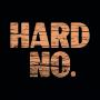 Hard No artwork