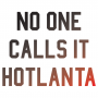 No One Calls It Hotlanta artwork