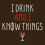 I Drink And I Know Things artwork