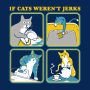 If Cats Weren't Jerks artwork