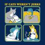 If Cats Weren't Jerks artwork