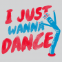 I Just Wanna Dance artwork