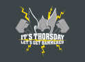 It's Thorsday, Let's Get Hammered artwork