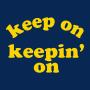 Keep On Keepin' On artwork