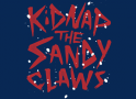 Kidnap The Sandy Claws artwork