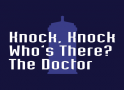 Knock Knock! Who's There? The Doctor artwork