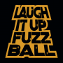 Laugh It Up Fuzzball artwork