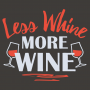 Less Whine More Wine artwork