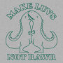 Make Luvs Not Rawr artwork