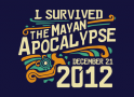 I Survived The Mayan Apocalypse artwork