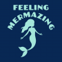Feeling Mermazing artwork