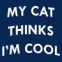 My Cat Thinks I'm Cool artwork