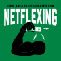 This Area Is Designated For Netflexing artwork