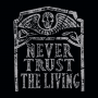 Never Trust The Living artwork