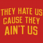 They Hate Us Cause They Ain't Us artwork