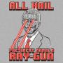 All Hail President Ronald Ray-Gun artwork
