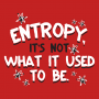 Entropy, It's Not What It Used To Be artwork