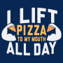 I Lift Pizza All Day artwork