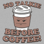 No Talkie Before Coffee! artwork