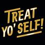Treat Yo' Self! artwork