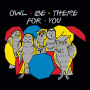 Owl Be There For You artwork