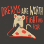 Dreams Are Worth Fighting For artwork