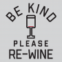Be Kind, Please Re-Wine artwork