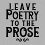 Leave Poetry To The Prose artwork