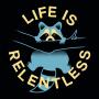 Life Is Relentless artwork